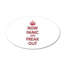 Now paninc and freak out 22x14 Oval Wall Peel