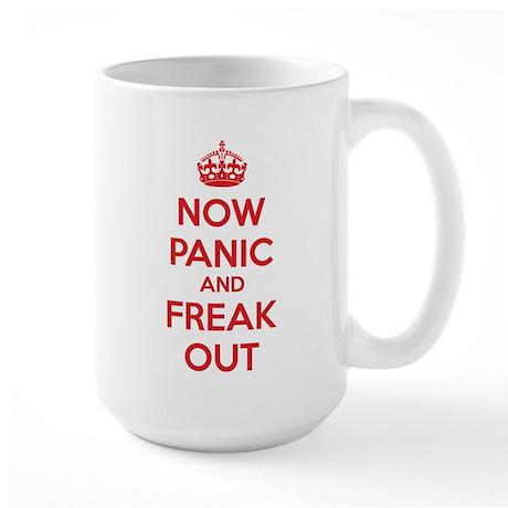 Now paninc and freak out Large Mug