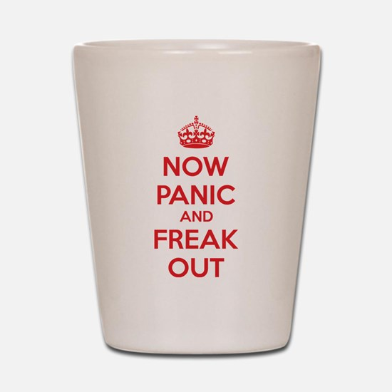 Now paninc and freak out Shot Glass