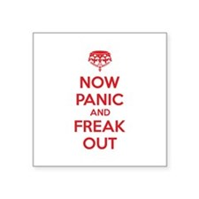"""Now paninc and freak out Square Sticker 3"""" x 3"""""""