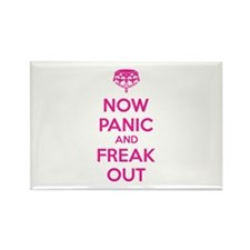 Now paninc and freak out Rectangle Magnet
