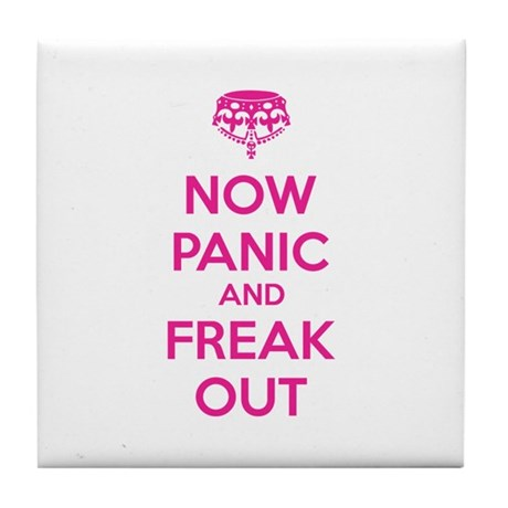 Now paninc and freak out Tile Coaster