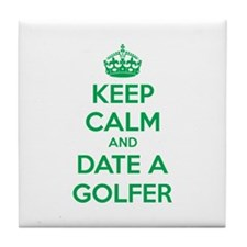 Keep calm and date a golfer Tile Coaster