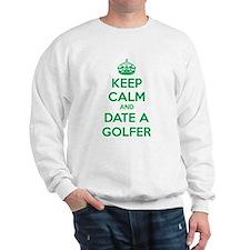 Keep calm and date a golfer Sweatshirt