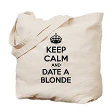 Keep calm and date a blonde Tote Bag