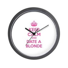 Keep calm and date a blonde Wall Clock