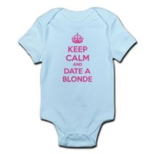 Keep calm and date a blonde Infant Bodysuit