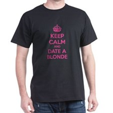 Keep calm and date a blonde T-Shirt