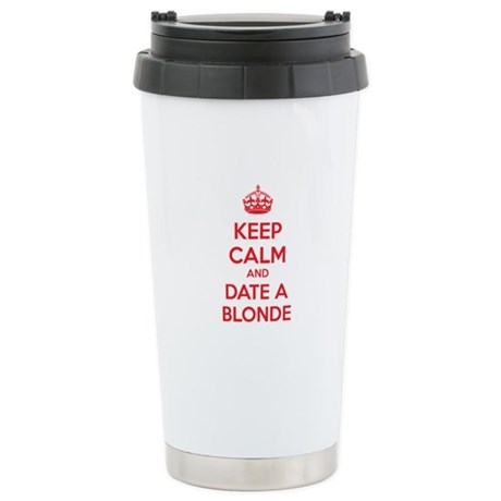 Keep calm and date a blonde Stainless Steel Travel
