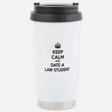 Keep calm and date a law student Travel Mug