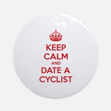 Keep calm and date a cyclist Ornament (Round)