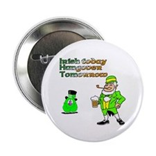 """Irish Today Hungover Tomorrow 2.25"""" Button (10 pac"""