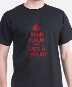 Keep calm and date a cyclist T-Shirt