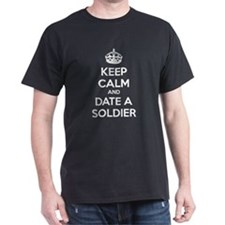 Keep calm and date a soldier T-Shirt