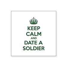 """Keep calm and date a soldier Square Sticker 3"""" x 3"""