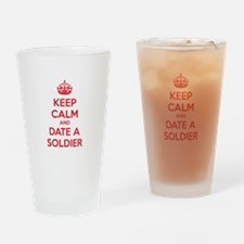 Keep calm and date a soldier Drinking Glass