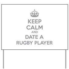 Keep calm and date a rugby player Yard Sign