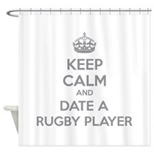 Keep calm and date a rugby player Shower Curtain