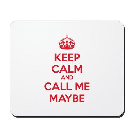 Keep calm and call me maybe Mousepad