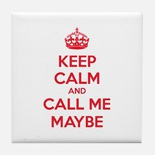 Keep calm and call me maybe Tile Coaster
