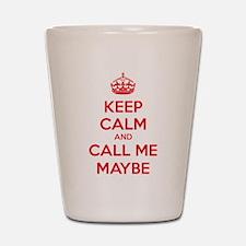 Keep calm and call me maybe Shot Glass