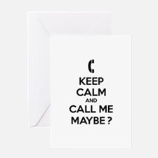Keep calm and call me maybe Greeting Card