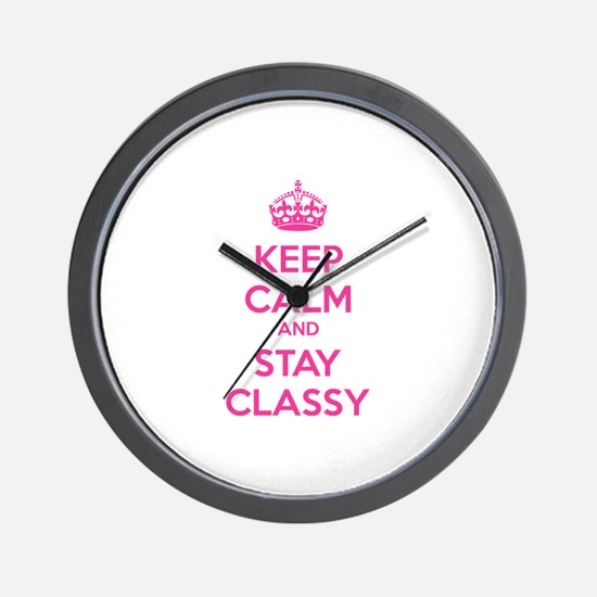 Keep calm and stay classy Wall Clock