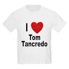 I Love Tom Tancredo Kids T-Shirt