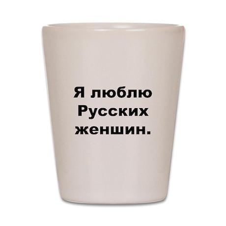 """""""I Love Russian Women"""" Shot Glass"""
