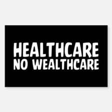 Healthcare Not Wealthcare Decal