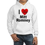 I Love Mitt Romney Hooded Sweatshirt
