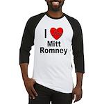 I Love Mitt Romney Baseball Jersey