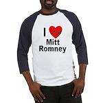I Love Mitt Romney (Front) Baseball Jersey