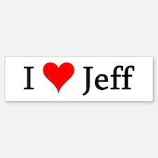 I Love Jeff Bumper Bumper Bumper Sticker