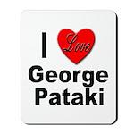 I Love George Pataki Mousepad