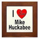I Love Mike Huckabee Framed Tile