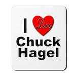 I Love Chuck Hagel Mousepad