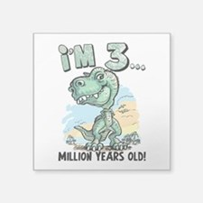 """3 Million Years Old Square Sticker 3"""" x 3"""""""