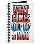 What Comes Out of a Man Journal