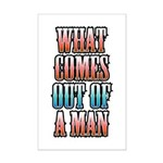 What Comes Out of a Man Mini Poster Print
