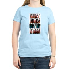 What Comes Out of a Man Women's Pink T-Shirt
