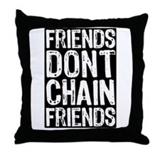 Don't Chain Dogs Throw Pillow