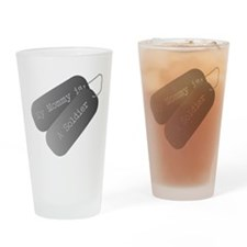 My Mommy is a soldier Drinking Glass