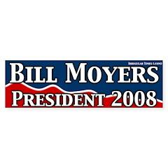 Bill Moyers for President 2008 bumper sticker