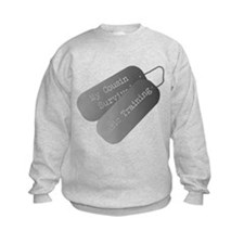 My Cousin Survived Basic Training Sweatshirt