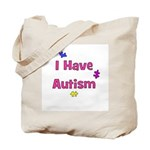I Have Autism (pink) Tote Bag