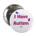 I Have Autism (pink) Button
