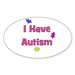 I Have Autism (pink) Oval Decal