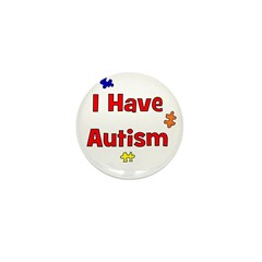 I Have Autism (red) Mini Button