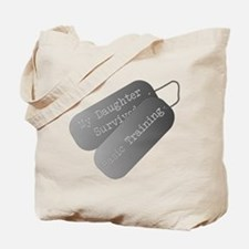 My Daughter survived basic training Tote Bag